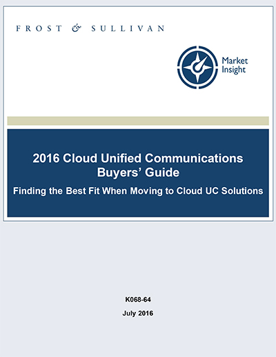 Frost & Sullivan 2016 Cloud Unified Communications Buyers' Guide
